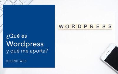¿Qué es WordPress y qué me aporta?