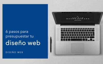 6 pasos para presupuestar tu diseño web