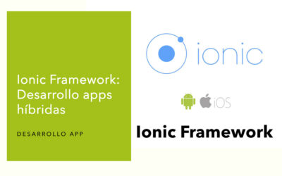 Ionic Framework: Desarrollo apps híbridas