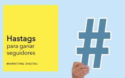 Hashtag para ganar seguidores: Te decimos los más populares ¡Apunta!