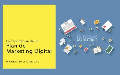 La importancia de un Plan de Marketing Digital