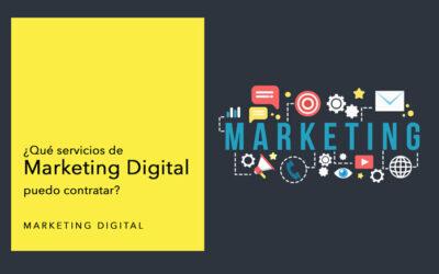 ¿Qué servicios de Marketing Digital puedo contratar?