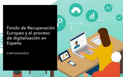 El Fondo de Recuperación Europeo y el proceso de digitalización en España